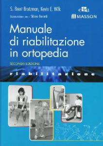 Manuale di riabilitazione in ortopedia di S. Brent Brotzman