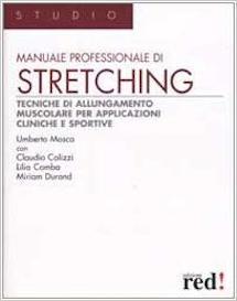 Manuale professionale di stretching di Umberto Mosca